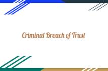 Criminal Breach of Trust